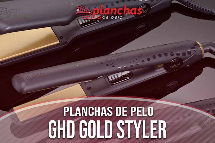 opinion-plancha-de-pelo-ghd-gold-styler