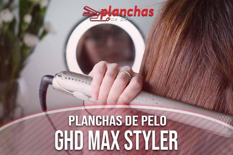 opinion-plancha-de-pelo-ghd-max-styler