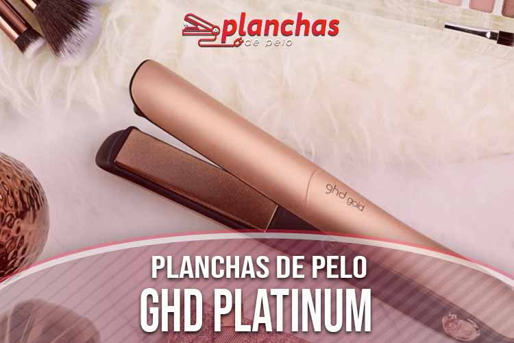 opinion plancha de pelo ghd platinum
